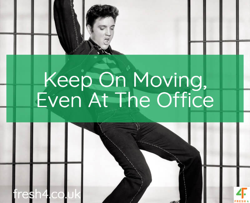 keep on moving, even at the office